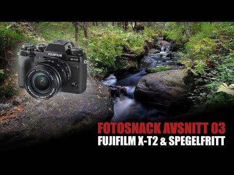CyberPhoto fotoSnack - Fujifilm X-T2 och spegelfritt