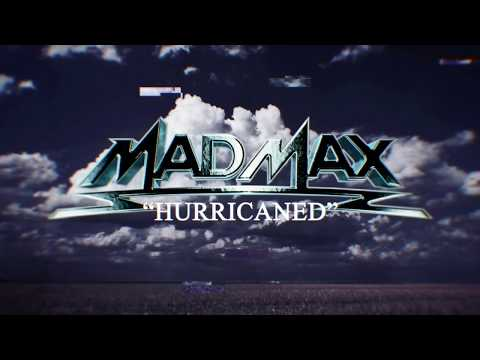 """MAD MAX """"Hurricaned"""" (Official Lyric Video)"""