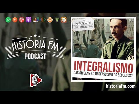 Integralismo: das origens ao neofascismo do século XXI - História FM, episódio 19