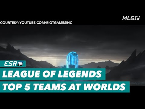 The Scores Top 5 League of Legends Teams at Worlds.