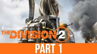THE DIVISION 2 Gameplay Walkthrough Part 1 - INTRO (Full Game)