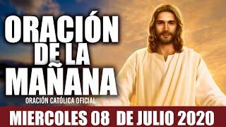 Oración de la Mañana de Hoy Miércoles 08  de Julio de 2020| Oración Católica