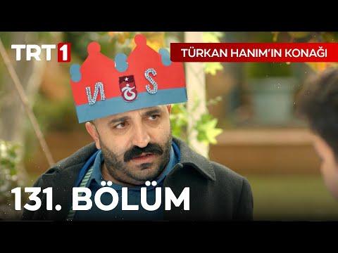 Türkan Hanım'ın Konağı 131. Bölüm
