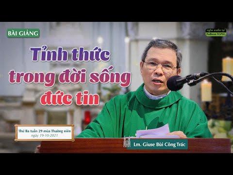 Bài giảng của Lm. Giuse Bùi Công Trác trong thánh lễ Thứ Ba tuần 29 TN, cử hành ngày 19-10-2021 tại Nhà thờ Chính tòa Đức Bà.