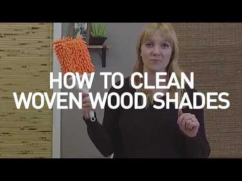 How To Clean Woven Wood Shades?