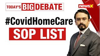 DELHI CMO TO NEWSX: HOW TO CARE FOR COVID PATIENTS AT HOME | NewsX - NEWSXLIVE