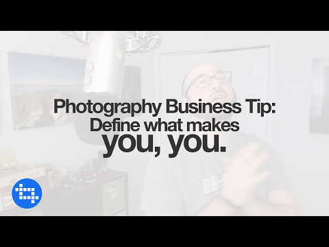 Photography business tip: Define what makes you, you.