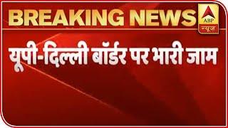Delhi-Ghaziabad border sealed amid heavy traffic jam - ABPNEWSTV
