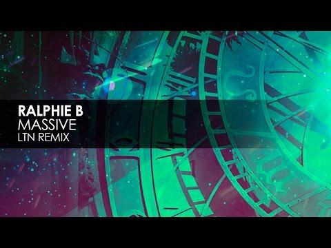 Ralphie B - Massive (LTN Remix)
