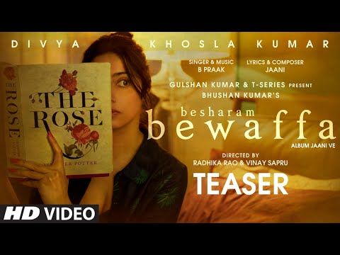 Besharam Bewaffa Teaser | Divya Khosla Kumar | B Praak | Jaani | Radhika, Vinay | Bhushan Kumar