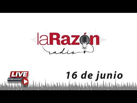 La Razón Radio 16-06-21