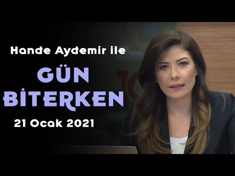 Hande Aydemir iler Gün Biterken 21 Ocak 2021