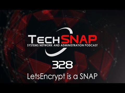 LetsEncrypt is a SNAP | TechSNAP 328