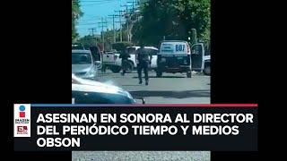Asesinan a Jorge Armenta, director de Medios Obson en Cajeme