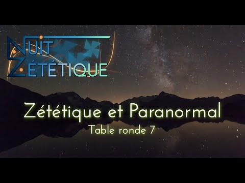 Zététique et Paranormal [Table ronde 7] - Nuit Zététique 09