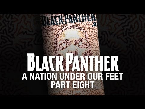 Black Panther: A Nation Under Our Feet - Part 8 (Featuring Kipp Stone)