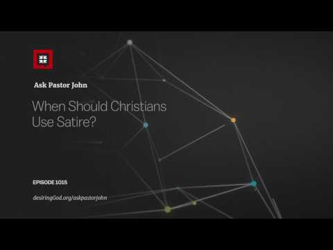 When Should Christians Use Satire? // Ask Pastor John