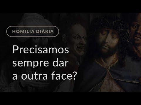 Precisamos sempre dar a outra face? (Homilia Diária.1188: Segunda-feira da 11.ª Semana Comum)