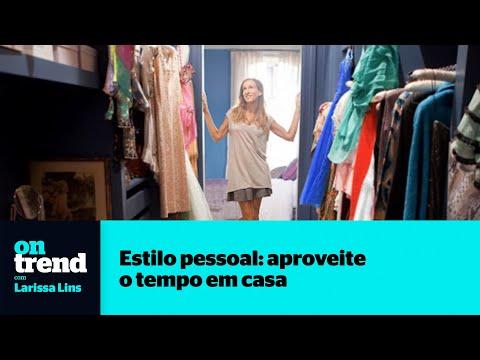 Moda: aproveite o tempo em casa para desenvolver seu estilo pessoal