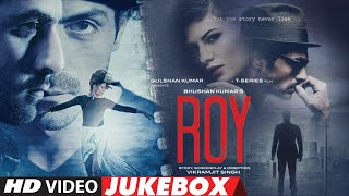 ROY - VIDEO JUKEBOX | Ranbir Kapoor, Arjun Rampal, Jacqueline Fernandez | T-SERIES - TSERIES