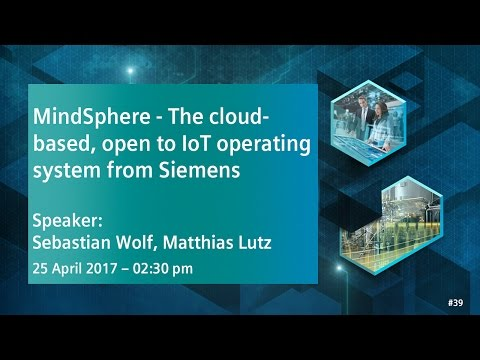 MindSphere - The cloud-based, open IoT operating system from Siemens | 25 April 2017 - 2:30 pm