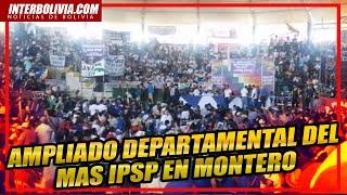 ????  AMPLIADO EXTRAORDINARIO DEPARTAMENTAL DEL MAS IPSP EN MONTERO SANTA CRUZ ????