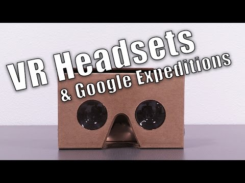 Video VR Headsets & Google Expeditions