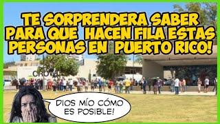 Te Sorprenderás Al Saber Para Que Hacen Fila (Cola) Estas Personas En Puerto Rico!