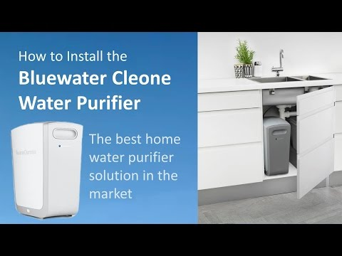 How to Install the Bluewater Cleone Water Purifier