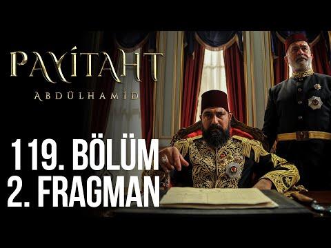 Payitaht Abdülhamid 119. Bölüm 2.Tanıtım (Her Cuma 20:00'de)