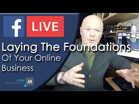 #1 Building The Foundations Of Your Online Business