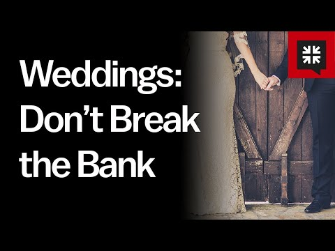 Weddings: Don't Break the Bank // Ask Pastor John