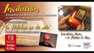 Conferencia con Mons. Víctor Fernández. Arz. Rector de la Universidad. Católica de Argentina