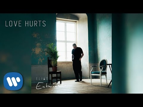 Elias - Love Hurts (Official Audio)