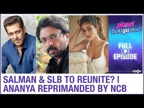 Salman & Sanjay Leela Bhansali to reunite | Ananya Panday reprimanded by NCB | Planet Bollywood
