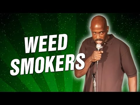 Weed Smokers (Stand Up Comedy)