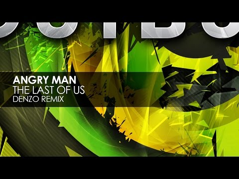 Angry Man - The Last Of Us (Denzo Remix)