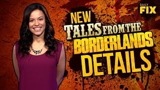 New Tales From the Borderlands Details - IGN Daily Fix 03.10.14