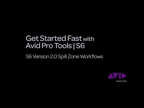 18. Get Started Fast with Avid Pro Tools | S6  -  v2.0 Spill Zone Workflows