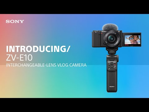 Introducing the Sony ZV-E10 Interchangeable-lens Vlog Camera