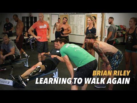Brian Riley: Learning to Walk Again