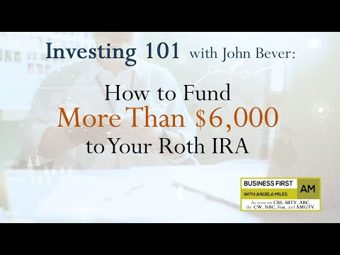 Investing 101: How to Fund More Than $6,000 to Your Roth IRA