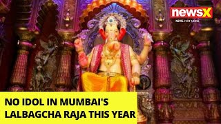 No idol in Mumbai's Lalbagcha Raja this year |NewsX - NEWSXLIVE