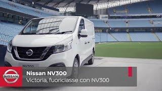 Victoria, una fuoriclasse insieme a Nissan NV300