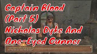 Sea Dogs COAS. Captain Blood. Part 5. Nicholas Dyke And One-Eyed Gunner