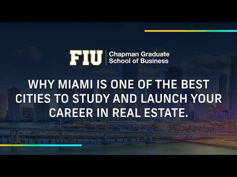 Why Miami is one of the best cities to study and launch your career in real estate.