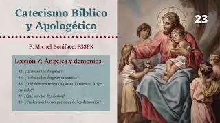 23 Catecismo Bi?blico y Apologe?tico | Leccio?n 7: A?ngeles y demonios
