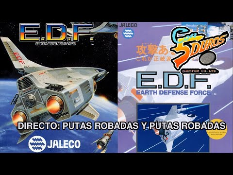 "DIRECTO: ""EARTH DEFENSE FORCE"" (EDF) (ARCADE) PUTAS ROBADAS Y PUTAS ROBADAS"