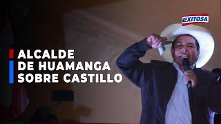 ????????Alcalde de Huamanga ratifica reconocimiento a Pedro Castillo como presidente electo del Perú