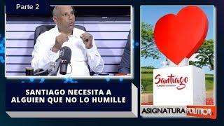 Candidato a alcalde por LFP dice que Santiago necesita un alcalde que no lo humille (2/2)